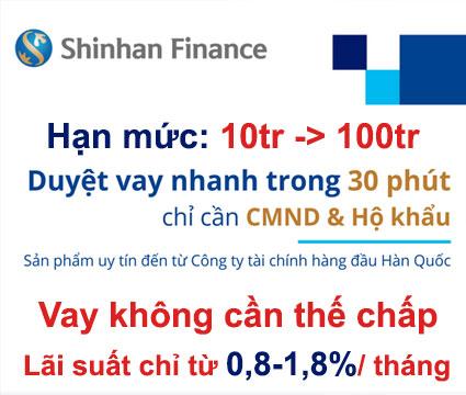 Vay tín chấp Shinhan Finance là hình thức vay không cần thế chấp